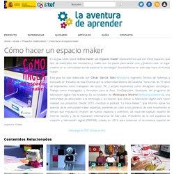 Cómo hacer un espacio maker - La Aventura de Aprender