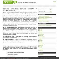 ESPACIO EDUCATIVO, ESPACIO ESCOLAR Y ESPACIO DOCENTE