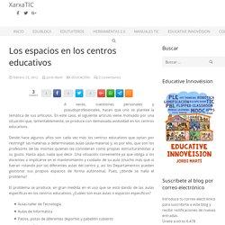Los espacios en los centros educativos