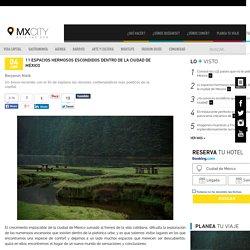 11 espacios hermosos escondidos dentro de la ciudad de México « MX City: guía insider a la ciudad de México