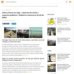 Sitios eriazos en Stgo. / Aportes de malls a espacios públicos / Gobierno retomaría 20-20 de ERNC, Plataforma Urbana