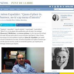"""Anton Espadaler: """"Quan el plaer és barroer, no té cap mena d'interès"""""""