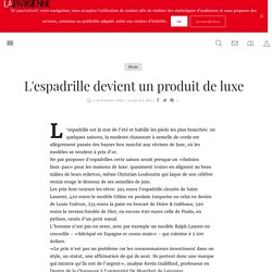 L'espadrille devient un produit de luxe - La Parisienne