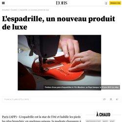 L'espadrille, un nouveau produit de luxe - 31 juillet 2015