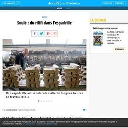 Soule : du rififi dans l'espadrille - La République des Pyrénées.fr