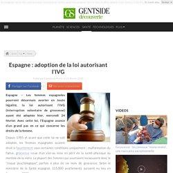 Espagne : adoption de la loi autorisant l'IVG