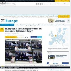 En Espagne, la campagne tourne au duel entre Iglesias et Rajoy
