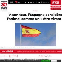 À son tour, l'Espagne considère l'animal comme un « être vivant »