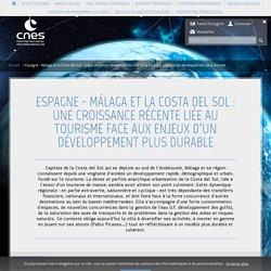 Espagne - Málaga et la Costa del Sol : une croissance récente liée