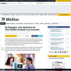 En Espagne, une émission de télé-réalité conduit à un meurtre