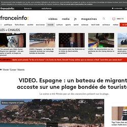 Espagne : un bateau de migrants accoste sur une plage bondée de touristes
