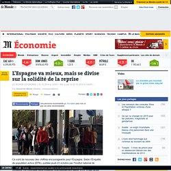 L'Espagne va mieux, mais se divise sur la solidité de la reprise