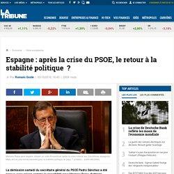 Espagne : après la crise du PSOE, le retour à la stabilité politique ?