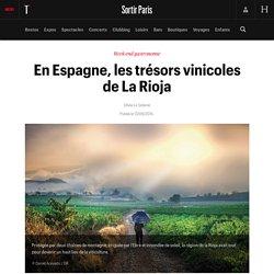 En Espagne, les trésors vinicoles de La Rioja - Sortir