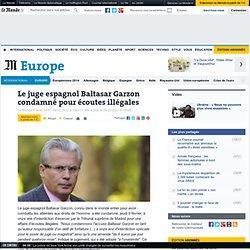 En Espagne, la justice condamne le juge Garzon à 11 ans d'interdiction d'exécuter