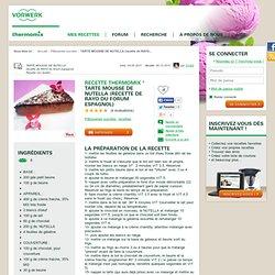 Recette TARTE MOUSSE DE NUTELLA (recette de RAYO du forum espagnol) par Toni64