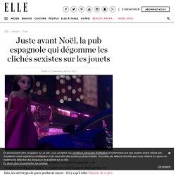 Juste avant Noël, la pub espagnole qui dégomme les clichés sexistes sur les jouets