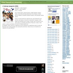 Film L'Auberge espagnole (2002) - regarder en streaming gratuitement