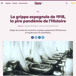 La grippe espagnole de 1918, la pire pandémie de l'Histoire