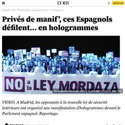 Privés de manif', ces Espagnols défilent... en hologrammes