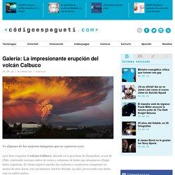 Galería: La impresionante erupción del volcán Calbuco