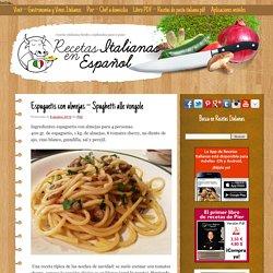 Espaguetis con almejas – Spaghetti alle vongole – Recetas italianas, recetas de cocina italiana en espanol