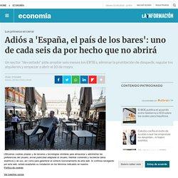 La España azotada por la pandemia del Covid-19 ya no será más un país de bares