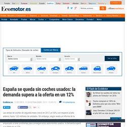 España se queda sin coches usados: la demanda supera a la oferta en un 12% - Ecomotor.es