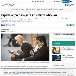 España se prepara para una nueva adicción