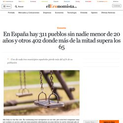 En España hay 311 pueblos sin nadie menor de 20 años y otros 402 donde más de la mitad supera los 65