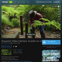 Watch (Español) Gilles Clément, el jardín en movimiento Online