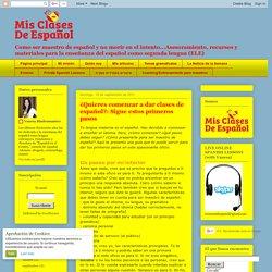 Mis Clases de Español: ¿Quieres comenzar a dar clases de español?: Sigue estos primeros pasos