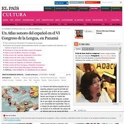 Un Atlas sonoro del español en el VI Congreso de la Lengua, en Panamá