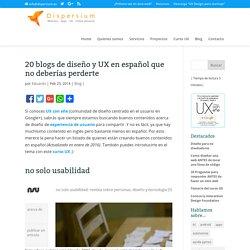 20 blogs de diseño y UX en español que no deberías perderte