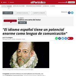 """""""El idioma español tiene un potencial enorme como lengua de comunicación"""""""