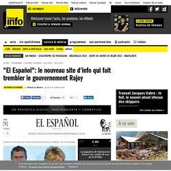"""""""El Español"""": le nouveau site d'info qui fait trembler le gouvernement Rajoy"""
