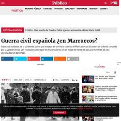 Guerra civil española ¿en Marruecos?