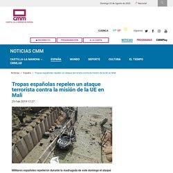 Tropas españolas repelen un ataque terrorista contra la misión de la UE en Mali - CMMedia