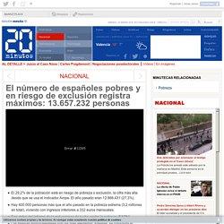El número de españoles pobres y en riesgo de exclusión registra máximos: 13.657.232 personas