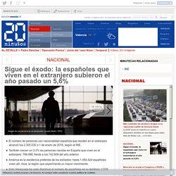 Sigue el éxodo: la españoles que viven en el extranjero subieron el año pasado un 5,6%