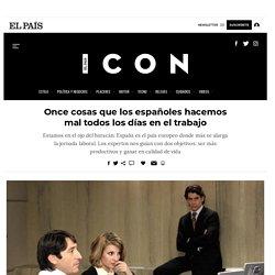 Once cosas que los españoles hacemos mal todos los días en el trabajo