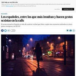 Los españoles, entre los que más insultan y hacen gestos sexistas en la calle