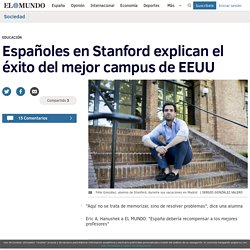 Españoles en Stanford explican el éxito del mejor campus de EEUU