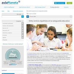 Ocho centros españoles en la vanguardia educativa