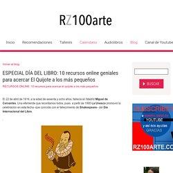 ESPECIAL DÍA DEL LIBRO: 10 recursos online geniales para acercar El Quijote a los más pequeños - RZ100arte