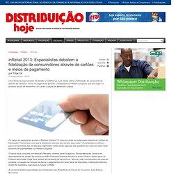 inRetail 2013: Especialistas debatem a fidelização de consumidores através de cartões e meios de pagamento - Distribuição Hoje - Notícias