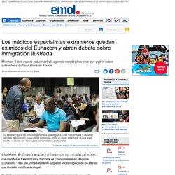 Los médicos especialistas extranjeros quedan eximidos del Eunacom y abren debate sobre inmigración ilustrada