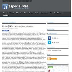 Governança de TI - Ativos Intangíveis-Inteligência - TI Especialistas