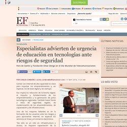 Especialistas advierten de urgencia de educación en tecnologías ante riesgos de seguridad