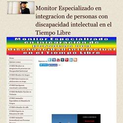 Curso Monitor Especializado en integracion de personas con Discapacidad Intelectual